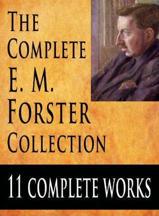 The Complete E. M. Forster Collection : 11 Complete Works