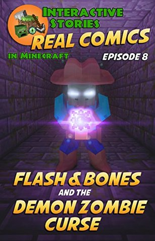 Flash and Bones and the Demon Zombie Curse (Real Comics in Minecraft - Flash and Bones Book 8)