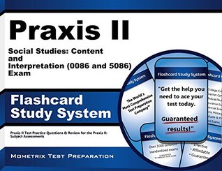 Praxis II Social Studies Content and Interpretation (5086) Exam Flashcard Study System: Praxis II Test Practice Questions and Review for the Praxis II Subject Assessments