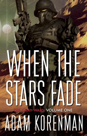 When The Stars Fade (The Gray Wars #1)