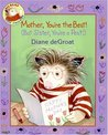 Mother, You're the Best! by Diane deGroat