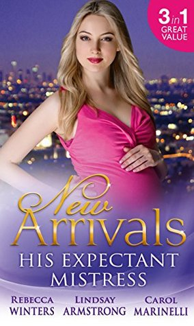 New Arrivals: His Expectant Mistress
