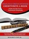 Freelance Writing Business - Insider Secrets from a Professio... by Richard G. Lowe Jr.