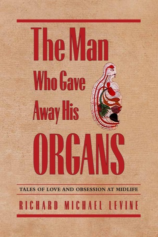 the-man-who-gave-away-his-organs-tales-of-love-and-obsession-at-midlife