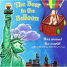 The Bear in the Balloon flies around the world! by Ellie Patterson