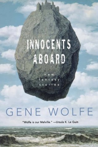 Ebook Innocents Aboard: New Fantasy Stories by Gene Wolfe PDF!