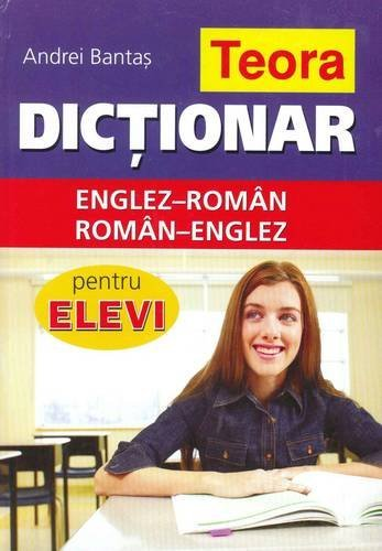 Teora English-Romanian & Romanian-English Dictionary for Students
