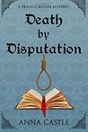 Death by Disputation (Francis Bacon Mystery #2)