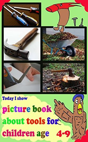 Today I Show: picture book about tools for children age 4-9