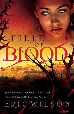Field of Blood by Eric Wilson