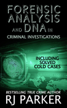Forensic Analysis and DNA in Criminal Investigations by R.J. Parker