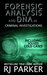 Forensic Analysis and DNA in Criminal Investigations Including Cold Cases Solved by R.J. Parker