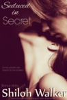Seduced in Secret by Shiloh Walker