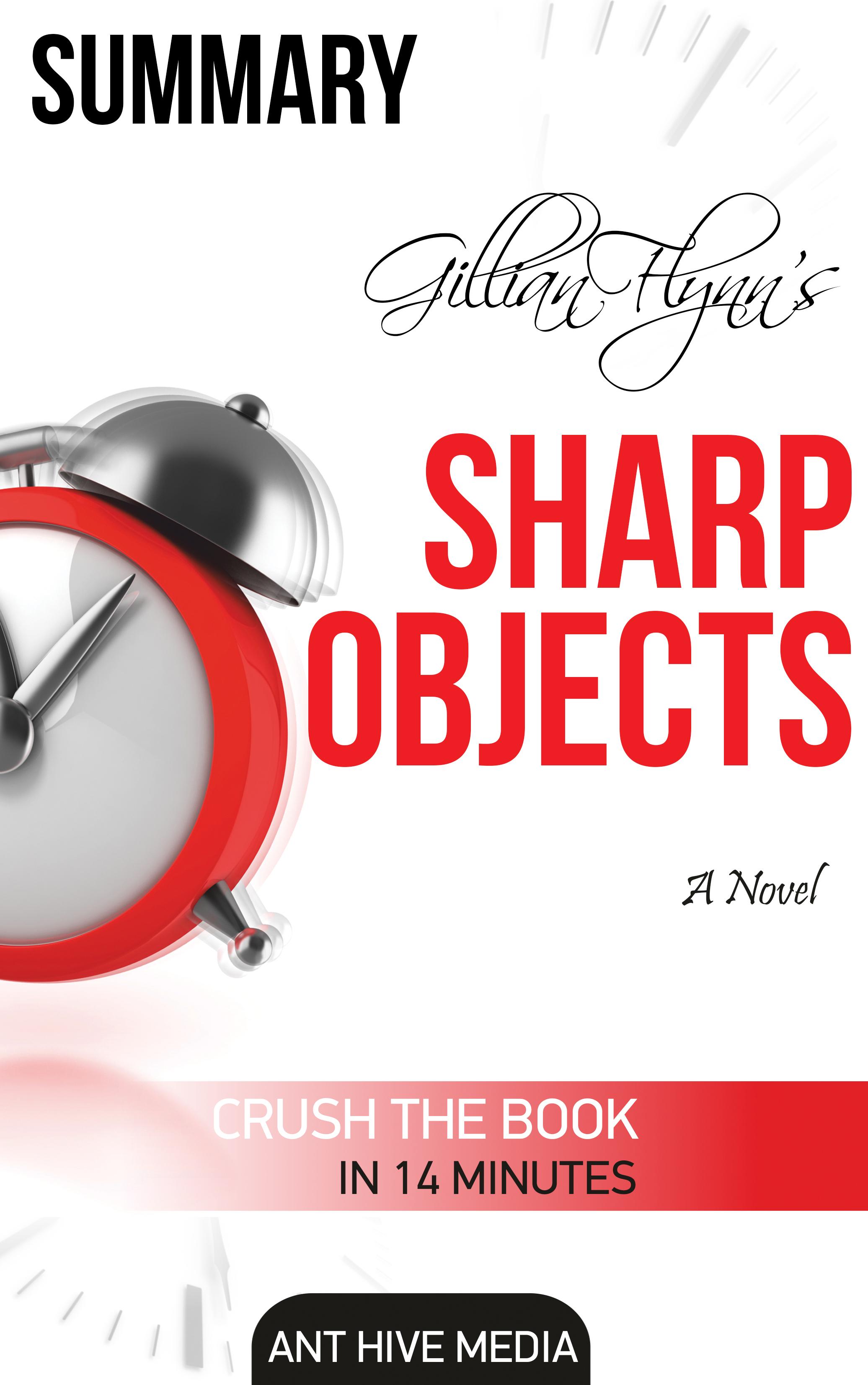 Gillian Flynn's Sharp Objects A Novel Summary
