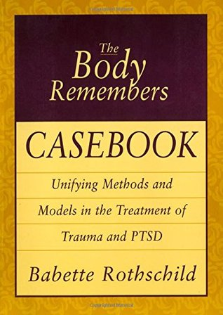 The Body Remembers Casebook by Babette Rothschild