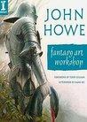 John Howe Fantasy Art Workshop by John  Howe