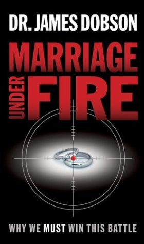 Marriage Under Fire by James C. Dobson