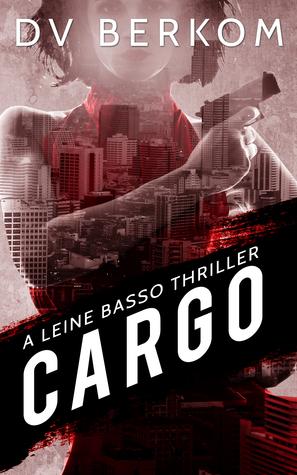 Cargo (A Leine Basso Thriller #4)