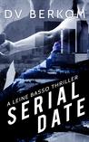 Serial Date (Leine Basso Thriller #1)