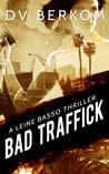 Bad Traffick (Leine Basso, #2)
