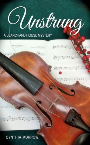 UNSTRUNG / A Blanchard House Mystery (Blanchard House Mysteries Book 1)
