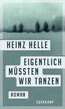 Eigentlich müssten wir tanzen by Heinz Helle