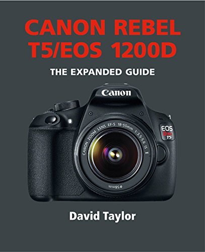Canon Rebel T5/EOS 1200D: The Expanded Guide
