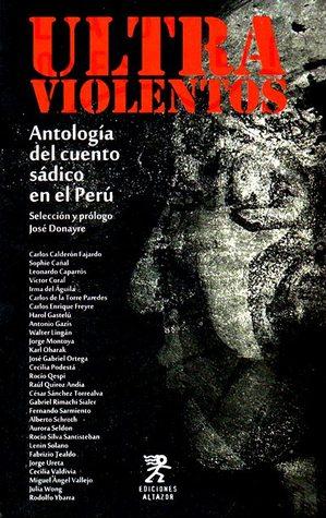 Ultraviolentos. Antología del cuento sádico en el Perú