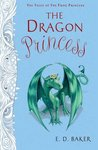 The Dragon Princess by E.D. Baker