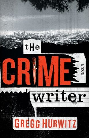 The Crime Writer by Gregg Hurwitz