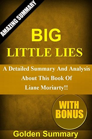 Big Little Lies: A Detailed Summary And Analysis About This Book Of Liane Moriarty!! ( Along With Fun Quizzes To Help You Understand Big Little Lies!) ... and Analysis; Paperback, Novel, Audiobook)