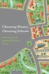 Choosing Homes, Choosing Schools