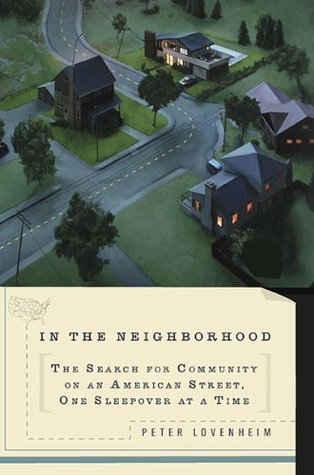 In The Neighborhood by Peter Lovenheim