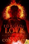Forged by Love (Even Gods Fall in Love, #4)