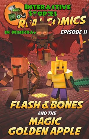 Minecraft Comics: Flash and Bones and the Magic Golden Apple: The Ultimate Minecraft Comics Adventure Series (Real Comics in Minecraft - Flash and Bones, #11)