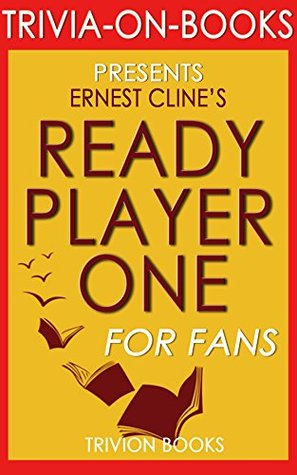 Ready Player One: by Ernest Cline (Trivia-On-Books)