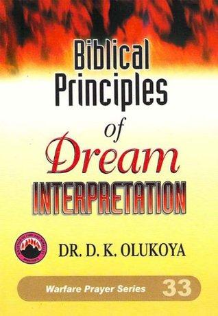 Biblical Principles Of Dream Interpretation By Dk Olukoya