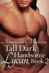 Tall Dark Handsome Lycan (Tall Dark Handsome Lycan, #2)