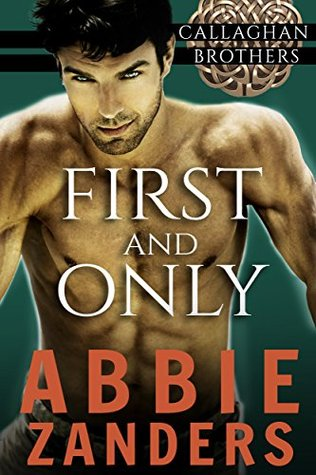 First and Only (Callaghan Brothers, #2)