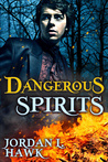 Dangerous Spirits by Jordan L. Hawk