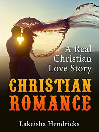 CHRISTIAN ROMANCE: A Real Christian Love Story