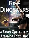 Rise of the Dinosaurs (14 story dinosaur erotica bundle)