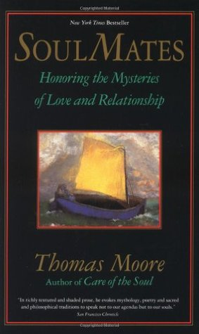 Soul Mates: Honouring the Mysteries of Love and Relationship