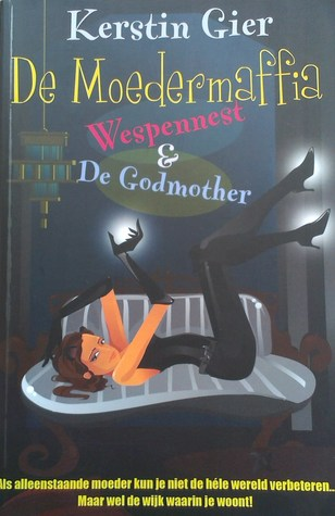 Wespennest & Godmother (De moedermaffia #1 & #2)