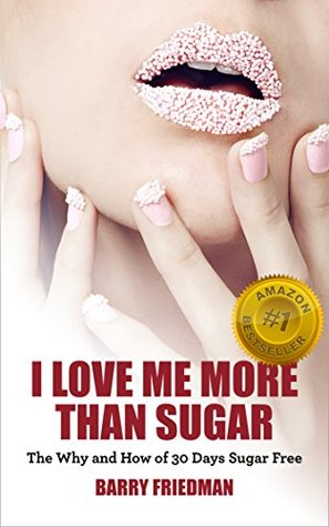 i-love-me-more-than-sugar-the-why-and-how-of-30-days-sugar-free
