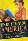 "Unbuttoning America: A Biography of ""Peyton Place"""
