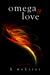 Omega & Love (Alpha & Omega #2)