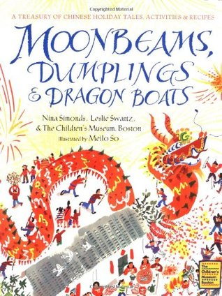 moonbeams-dumplingsdragon-boats-a-treasury-of-chinese-holiday-tales-activitiesrecipes