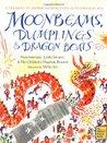 Moonbeams, Dumplings  Dragon Boats: A Treasury of Chinese Holiday Tales, Activities  Recipes