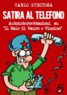 Satira al Telefono, le autointercettazioni per Il Male di Vauro e Vincino